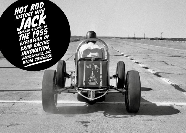 Hot rod history with Jack Beckman Episode 5