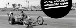 Hot rod history with Jack Beckman—Episode 8: In 1958, drag racing innovation booms